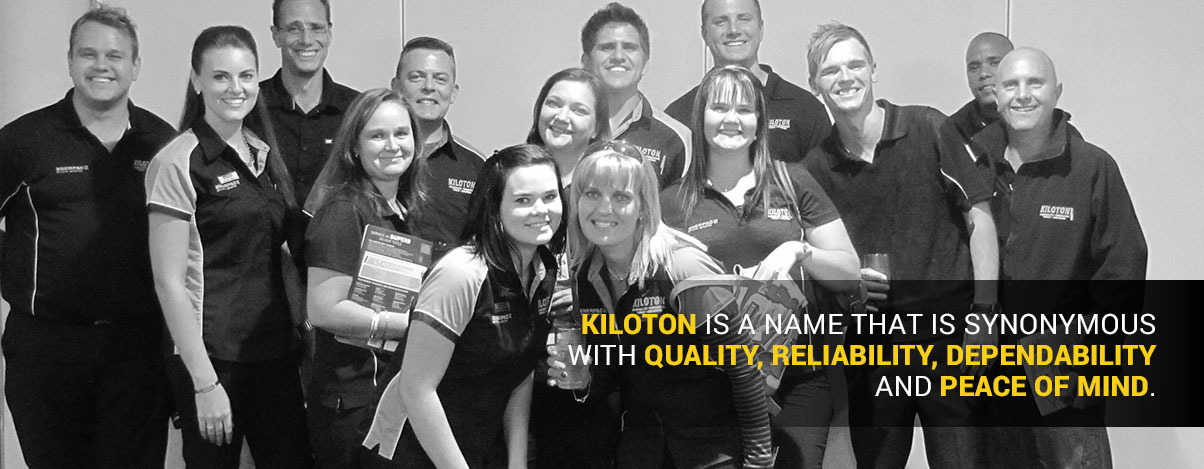 KILOTON IS A NAME THAT IS SYNONYMOUS WITH QUALITY, RELIABILITY, DEPENDABILITY AND PEACE OF MIND.