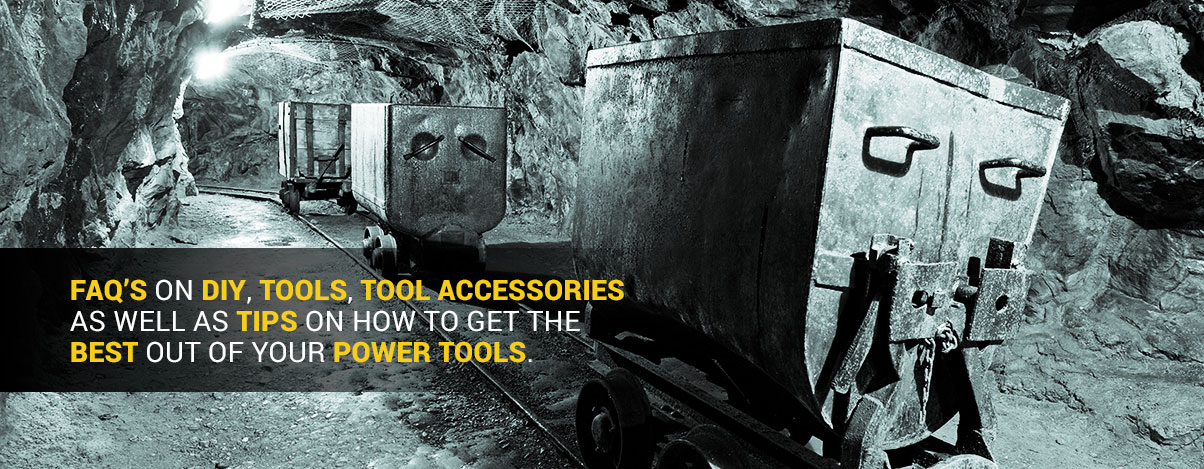 FAQ's on DIY, tools, tool accessories as well as tips on how to get the best out of your power tools.